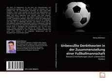 Обложка Unbewußte Denktheorien in der Zusammenstellung einer Fußballmannschaft
