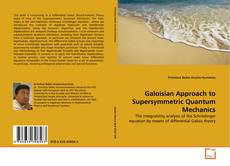 Bookcover of Galoisian Approach to Supersymmetric Quantum Mechanics