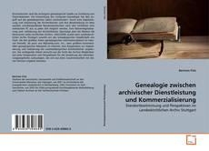 Buchcover von Genealogie zwischen archivischer Dienstleistung und Kommerzialisierung