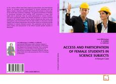 Bookcover of ACCESS AND PARTICIPATION OF FEMALE STUDENTS IN SCIENCE SUBJECTS