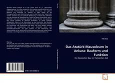 Das Atatürk-Mausoleum in Ankara: Bauform und Funktion kitap kapağı
