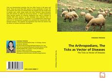 Bookcover of The Arthropodians, The Ticks as Vector of Diseases