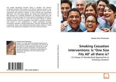 "Couverture de Smoking Cessation Interventions: Is ""One Size Fits All"" all there is?"
