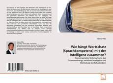 Capa do livro de Wie hängt Wortschatz (Sprachkompetenz) mit der Intelligenz zusammen?