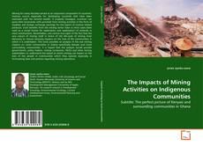 The Impacts of Mining Activities on Indigenous Communities kitap kapağı