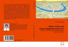 Bookcover of Ethnic Strife and Urban Neighbourhood Ties