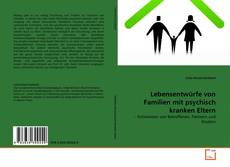 Portada del libro de Lebensentwürfe von Familien mit psychisch kranken Eltern