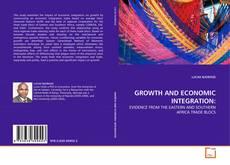 Copertina di GROWTH AND ECONOMIC INTEGRATION: