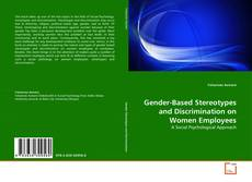 Couverture de Gender-Based Stereotypes and Discrimination on Women Employees