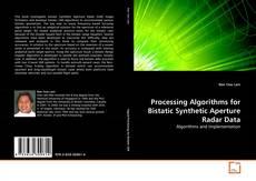 Processing Algorithms for Bistatic Synthetic Aperture Radar Data kitap kapağı