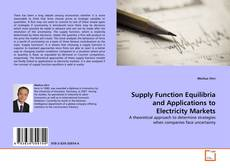 Bookcover of Supply Function Equilibria and Applications to Electricity Markets
