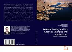 Bookcover of Remote Sensing and GIS Analysis: Emerging and Applications