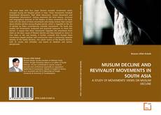 Bookcover of MUSLIM DECLINE AND REVIVALIST MOVEMENTS IN SOUTH ASIA