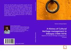 Bookcover of A History of Cultural Heritage management in Ethiopia (1944-1974)