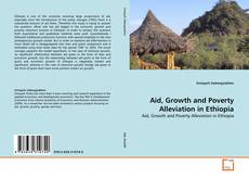 Bookcover of Aid, Growth and Poverty Alleviation in Ethiopia