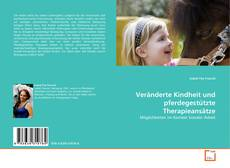 Portada del libro de Veränderte Kindheit und pferdegestützte Therapieansätze