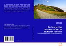 Capa do livro de Der langfristige Leistungsaufbau im deutschen Handball