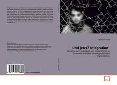 Bookcover of Und jetzt? Integration!