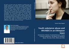 Bookcover of Youth substance abuse and HIV/AIDS in an Ethiopian town