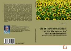 Обложка Use of Trichoderma Species for the Management of Root-Knot Nematodes