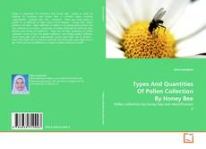 Обложка Types And Quantities Of Pollen Collection By Honey Bee
