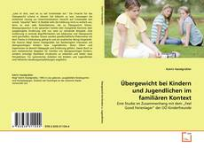 Portada del libro de Übergewicht bei Kindern und Jugendlichen im familiären Kontext