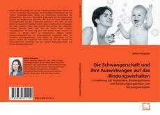 Portada del libro de Die Schwangerschaft und ihre Auswirkungen auf das Bindungsverhalten