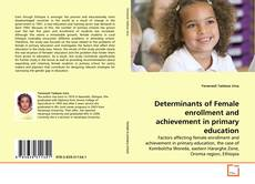 Couverture de Determinants of Female enrollment and achievement in primary education