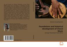 Bookcover of Foundations and historical development of Choral Music