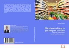 Marktbearbeitung in gesättigten Märkten kitap kapağı