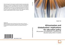 Bookcover of Africanisation and Globalisation: implications for education policy
