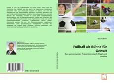Обложка Fußball als Bühne für Gewalt