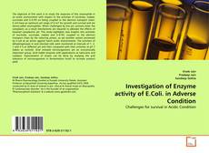 Investigation of Enzyme activity of E.Coli. in Adverse Condition kitap kapağı