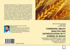 Buchcover von COMBINING ABILITY ANALYSIS AND AUTHENTICATION OF F1 HYBRIDS IN WHEAT
