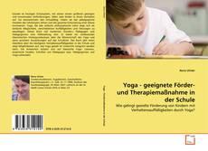 Couverture de Yoga - geeignete Förder- und Therapiemaßnahme in der Schule
