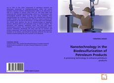Bookcover of Nanotechnology in the Biodesulfurization of Petroleum Products