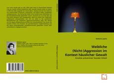 Bookcover of Weibliche (Nicht-)Aggression im Kontext häuslicher Gewalt