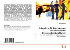 Integrierte Einkaufszentren als Motoren der Innenstadtentwicklung?的封面