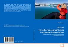 Bookcover of GIS als wirtschaftsgeographisches Instrument im Tourismus