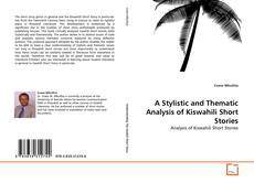 Bookcover of A Stylistic and Thematic Analysis of Kiswahili Short Stories