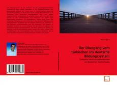 Buchcover von Der Übergang vom türkischen ins deutsche Bildungssystem