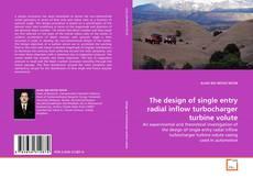 Capa do livro de The design of single entry radial inflow turbocharger turbine volute