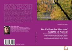 Обложка Der Einfluss des Bibers auf Spechte im Auwald