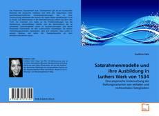 Bookcover of Satzrahmenmodelle und ihre Ausbildung in Luthers Werk von 1534