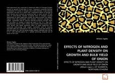Couverture de EFFECTS OF NITROGEN AND PLANT DENSITY ON GROWTH AND BULB YIELD OF ONION