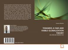 Обложка TOWARDS A FAIR AND VIABLE GLOBALIZATION THEORY