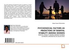 PSYCHOSOCIAL FACTORS AS PREDICTORS OF MARITAL STABILITY AMONG WOMEN的封面