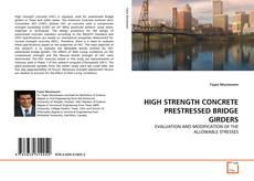 Copertina di HIGH STRENGTH CONCRETE PRESTRESSED BRIDGE GIRDERS