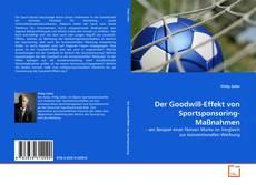 Der Goodwill-Effekt von Sportsponsoring-Maßnahmen的封面