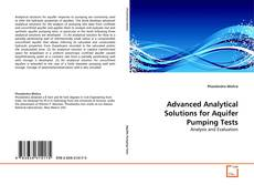 Bookcover of Advanced Analytical Solutions for Aquifer Pumping Tests